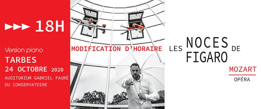 Modifications des horaires des Noces de Figaro du samedi 24 Octobre